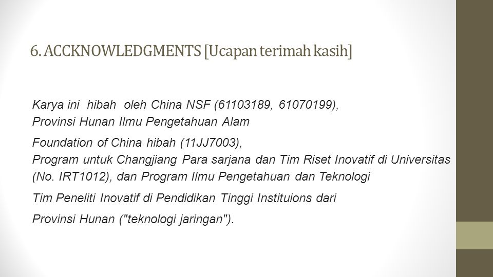 6. ACCKNOWLEDGMENTS [Ucapan terimah kasih]